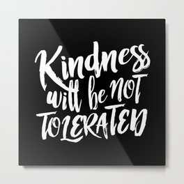 Nasty Kindness – White Metal Print