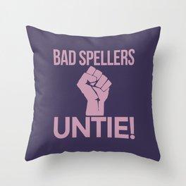 BAD SPELLERS UNTIE! (Purple) Throw Pillow