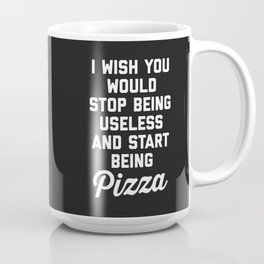 Start Being Pizza Funny Quote Coffee Mug