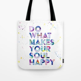 Do What Makes Your Soul Happy Tote Bag