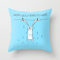 When u need to wait... Throw Pillow