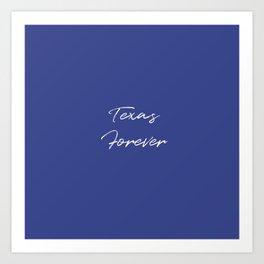 Texas Forever Art Print