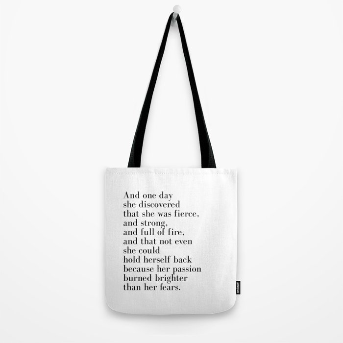 And one day she discovered that she was fierce Tote Bag