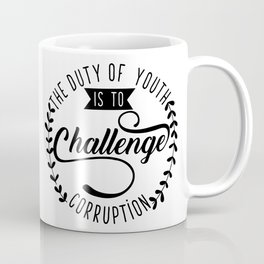 The Duty of Youth is to Challenge corruption Coffee Mug