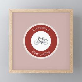In Praise Of Slow Cycling Framed Mini Art Print