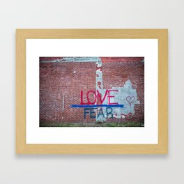 Love is Greater than Fear Framed Art Print
