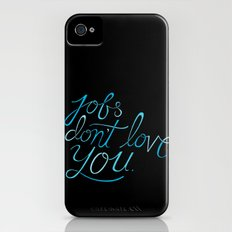 Jobs Don't Love You iPhone (4, 4s) Slim Case