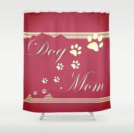 Dog Mom Shower Curtain