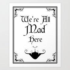 Alice In Wonderland We're All Mad Here 2 Art Print