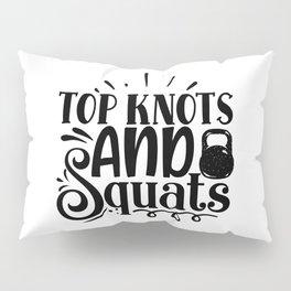 Top Knots And Squats Cool Gym Girls' Slogan Pillow Sham