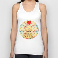 all you need is love Tank Tops featuring Love is All You Need by happeemonkee