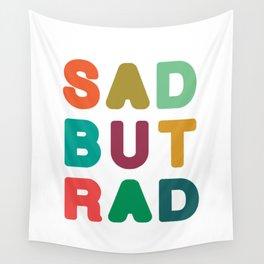 Sad but Rad Wall Tapestry
