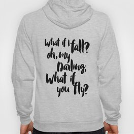 Girls room wall decor, What if I fall oh but my darling what if you fly Print, Baby Girl decor, Nurs Hoody