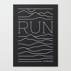 Run for the Hills Canvas Print