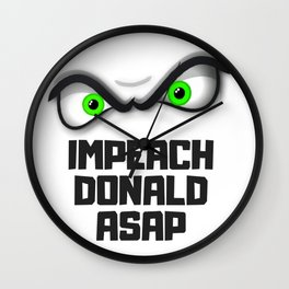 Impeach Donald ASAP Gifts Wall Clock
