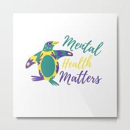 Mental Wellbeing Penguin Metal Print