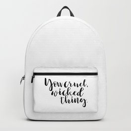 You cruel wicked thing. - Rhysand Backpack