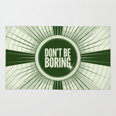 Don't Be Boring Rug