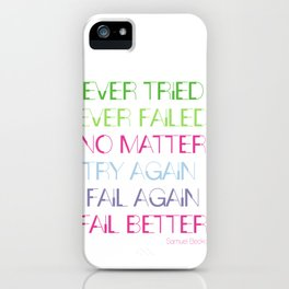 Try Again. Fail Again. Fail Better. - Minimal iPhone Case
