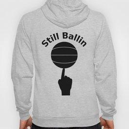 Still ballin Hoody