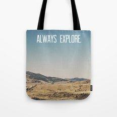 Always Explore Tote Bag
