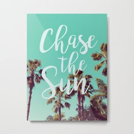 Chase the Sun Metal Print