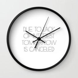 Tomorrow is Canceled Wall Clock