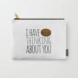 I've Bean Thinking About You Carry-All Pouch