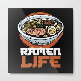 Ramen Life Japanese Japan Sushi Noodle Metal Print