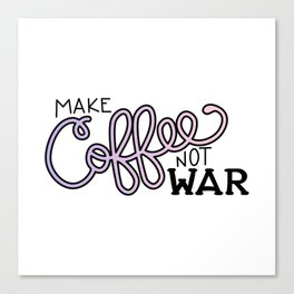 Coffee Not War (Unicorn) Canvas Print