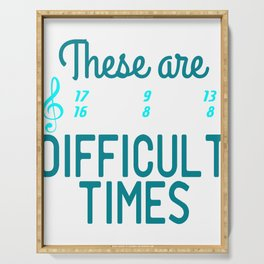 """A Nice Quote Tee For You """"These Are Difficult Times"""" T-shirt Design Notes Musically Inclined Music Serving Tray"""