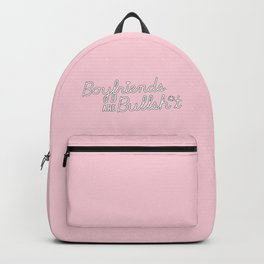 Boyfriends are Bullsh*t Backpack