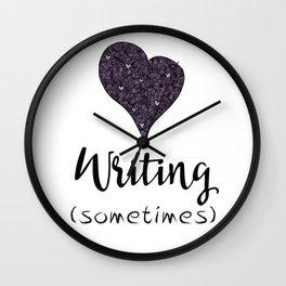 I Love Writing (Sometimes) Wall Clock