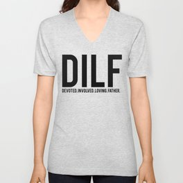 Fathers Day Gifts DILF Devoted Involved Loving Father Unisex V-Neck
