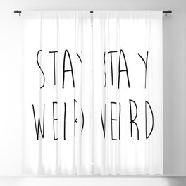 Stay Weird Funny Quote Blackout Curtain