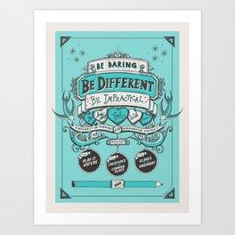 Be Daring, Be Different... Art Print
