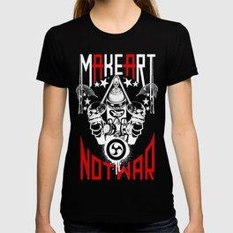 Make Art Not War Poster by rmd T-shirt