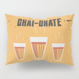 Funny Chai-Drate Hydrate Quote Pillow Sham