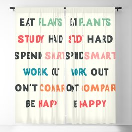 Good vibes quote, Eat plants, study hard, spend smart, work out, don't compare, be happy Blackout Curtain