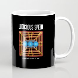 Ludicrous Speed Coffee Mug