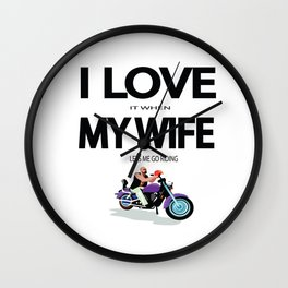 I Love it when my wife lets me go riding Wall Clock
