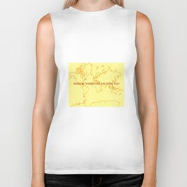 Home (Is Wherever I'm With You) Biker Tank
