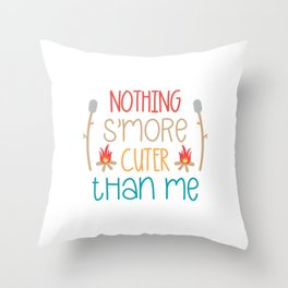 Nothing s'more cuter than me Shirt Throw Pillow