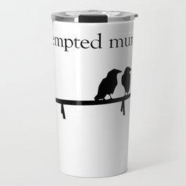 Attempted Murder Travel Mug