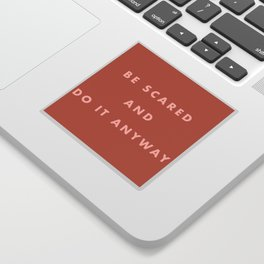 Inspirational Bravery Quote in Terra Cotta Sticker
