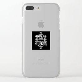 Shut Up And Squat Gym Clear iPhone Case