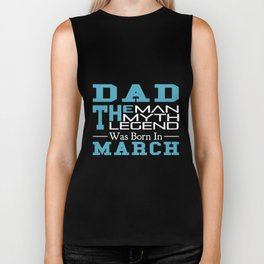 dad the man the myth legend was born in march dad Biker Tank