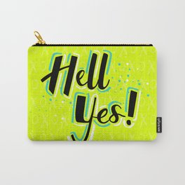 Hell Yes! Carry-All Pouch
