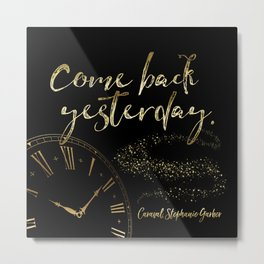 Come back yesterday. Caraval Metal Print
