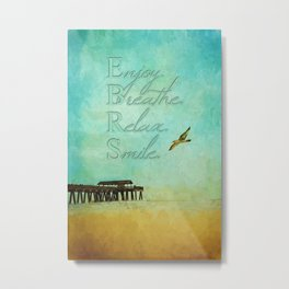 Enjoy Breathe Relax Smile ~ Tybee Island Pier ~ Ginkelmier Inspired Metal Print